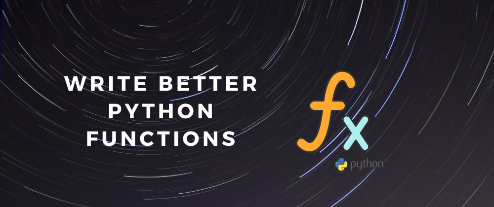 Cover image for Write better functions in Python!!