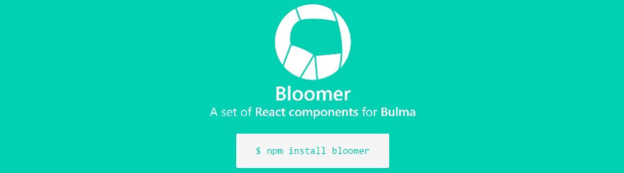 Bloomer - React components for Bulma
