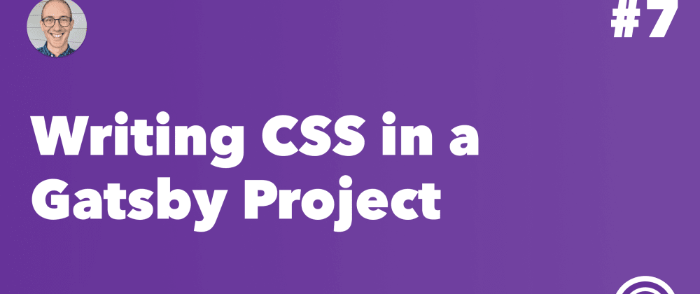 Cover image for Writing CSS in a Gatsby Project