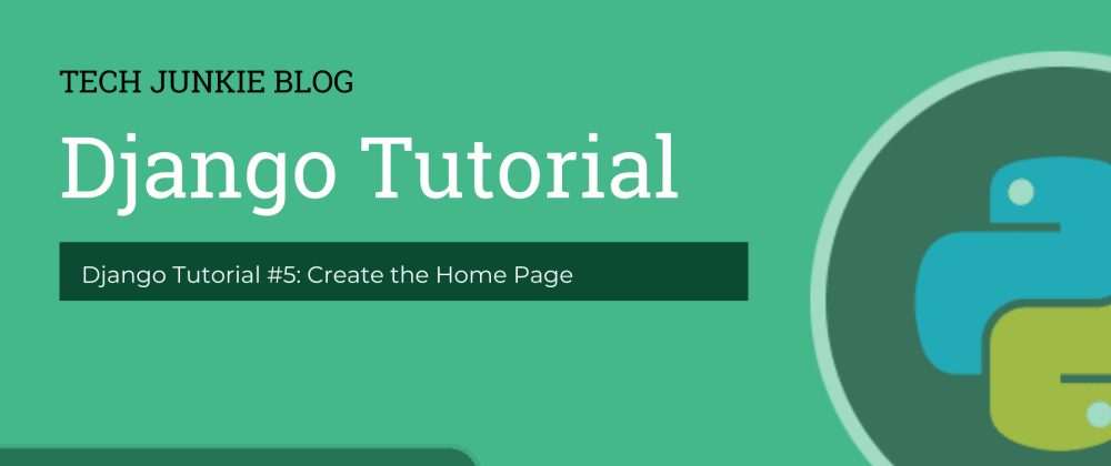 Cover image for Django Tutorial #5: Create the Home Page