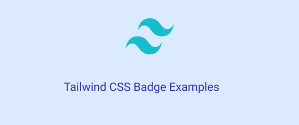 Cover image for Tailwind CSS Badge Examples
