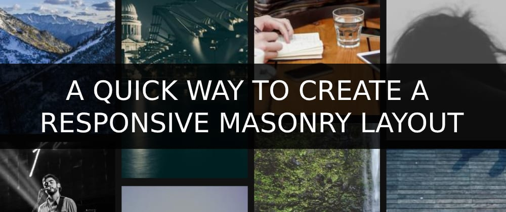Cover image for Creating A Responsive Masonry Layout Using The CSS column-count Property