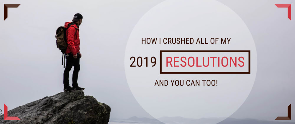 Cover image for How I CRUSHED All of my 2019 Resolutions and You Can Too! 💪🏽🎉🍾