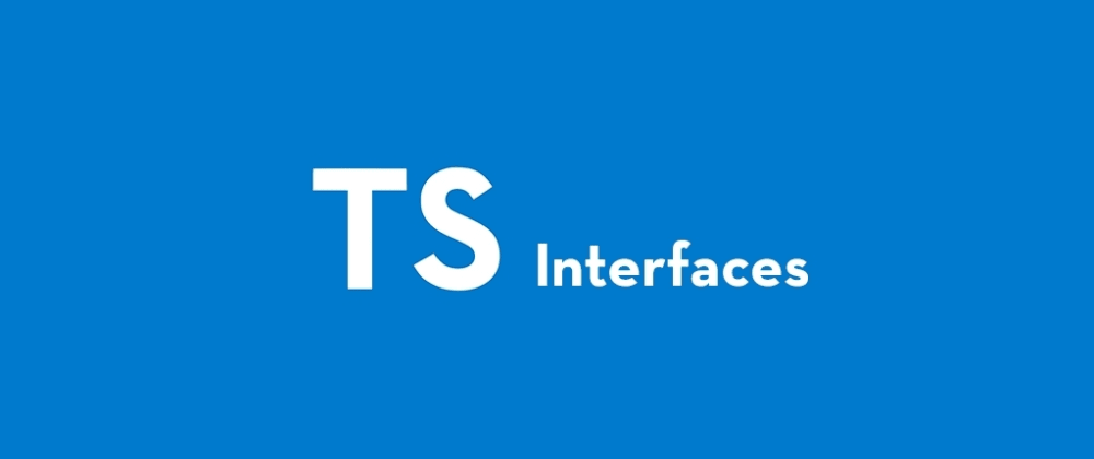 Cover image for TypeScript Interfaces: A Quick Guide to Help You Get Started
