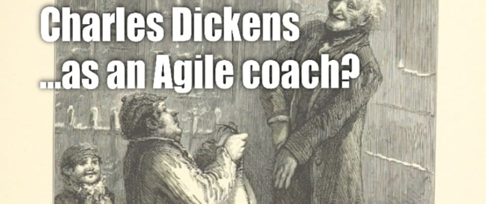 Cover image for How Charles Dickens Wrote Like An Agile Programmer