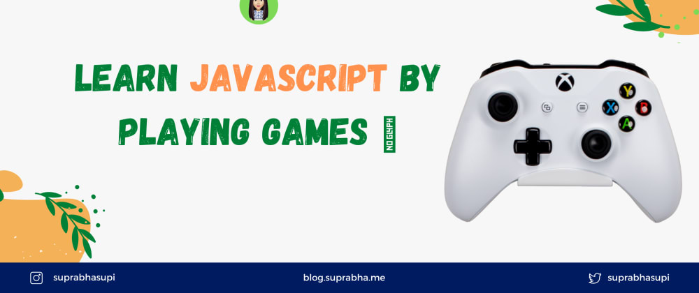 Cover image for Learn JavaScript Coding by Playing Games 🎮