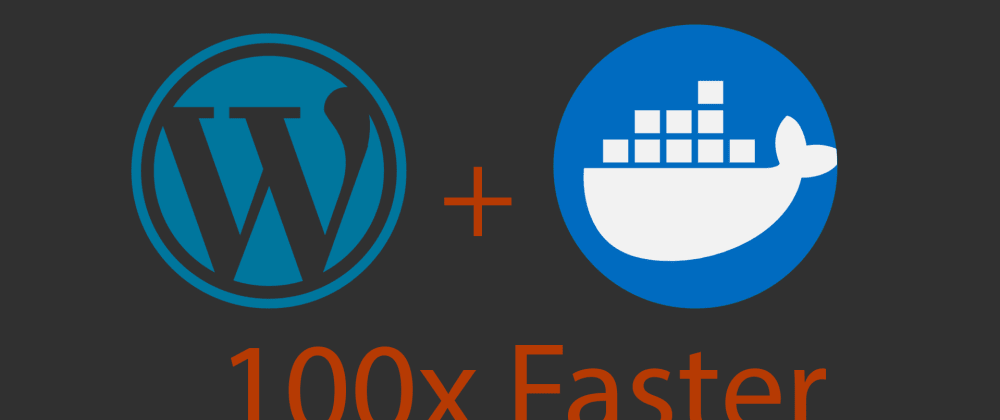 Cover image for Speed up your local WordPress development with Docker on Windows
