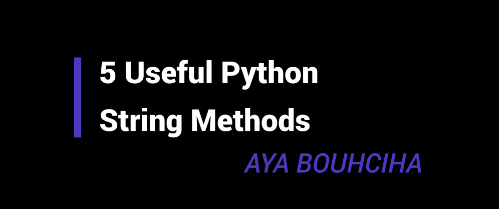Cover image for 5 Useful Python String Methods