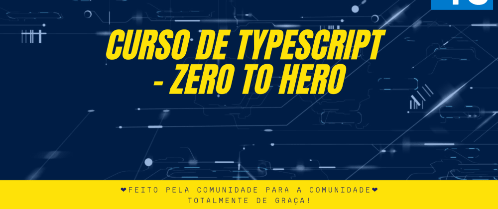 Cover image for Lançamento: Módulo 01 - TypeScript Zero to Hero