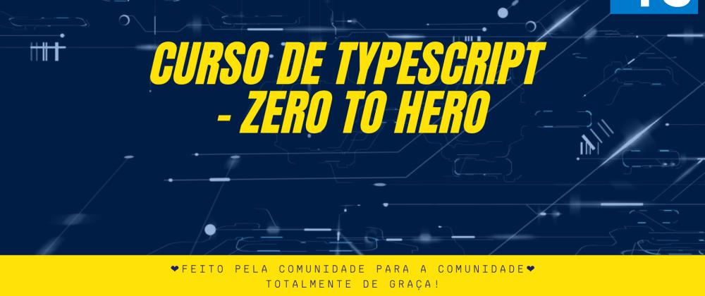 Cover image for Módulo 02 (Vídeos 13 à 18.1) - TypeScript Zero to Hero