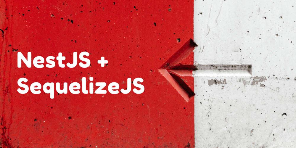 NestJS: Getting Started with SequilizeJS - DEV Community
