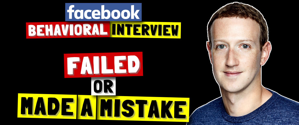 Cover image for ✅ Tell Me About A Time You Failed Or Made A Mistake | Facebook Behavioral (Jedi) Interview Series 🔥