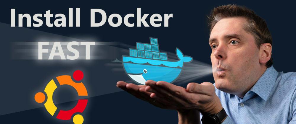 Cover image for Docker tutorial - Install Docker on Ubuntu fast