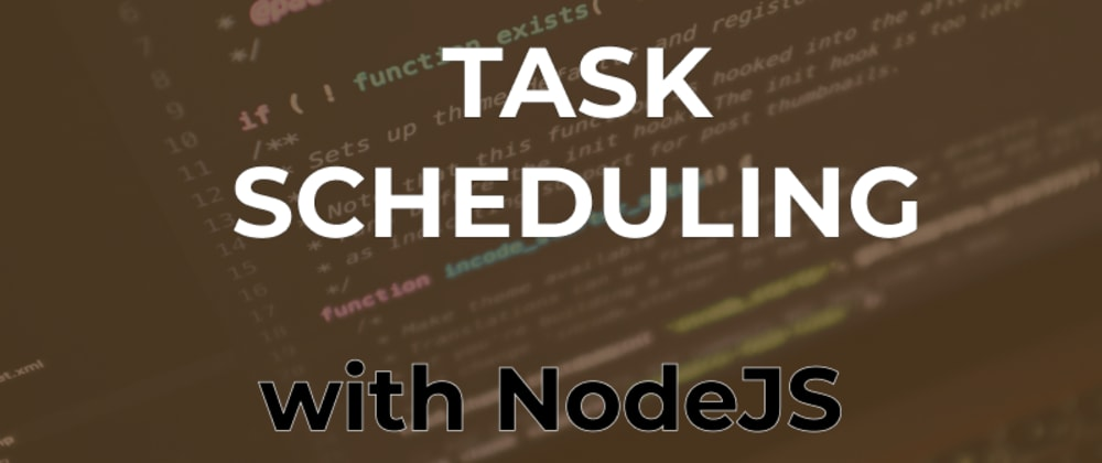 Cover image for How to create a Task Scheduler in NodeJS
