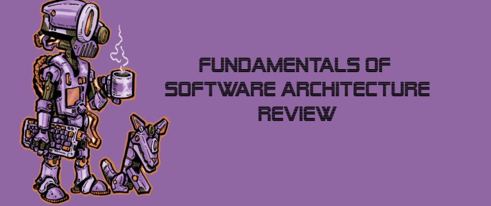 Cover image for Fundamentals of software architecture - review