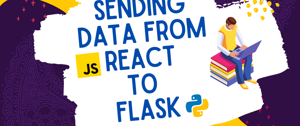 Cover image for How to post data from React to Flask.