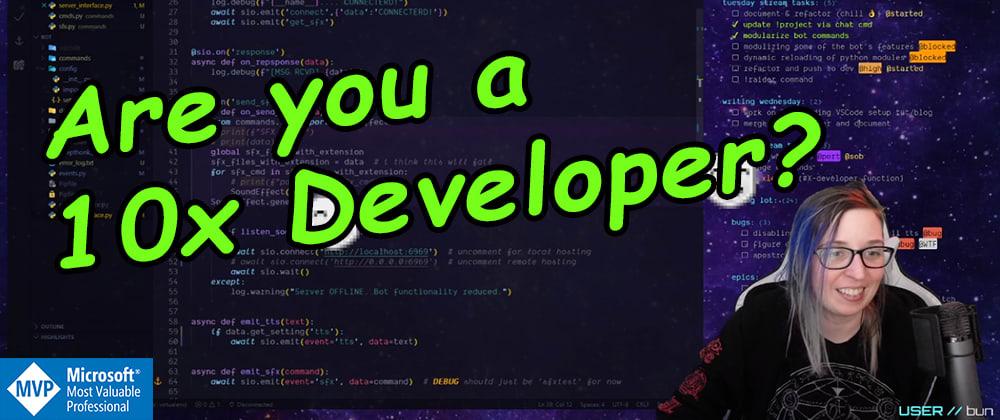 Cover image for Are you a 10x Developer? [Live Coding Recap]