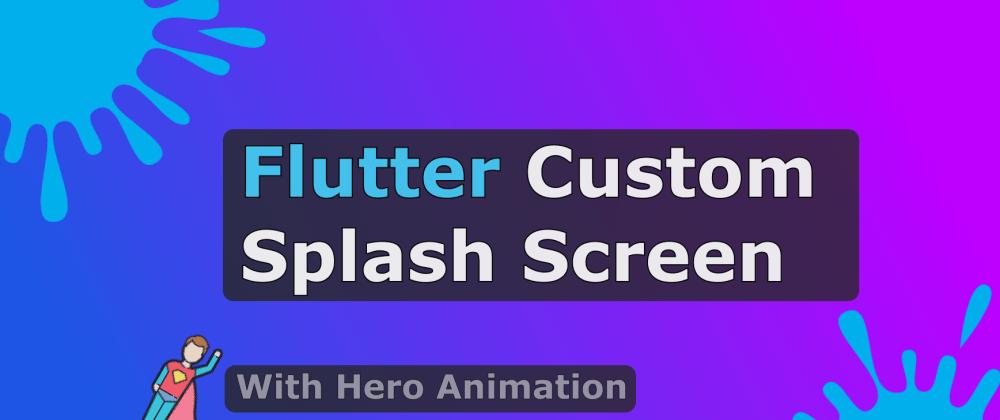 Cover image for Flutter Custom Splash Screen