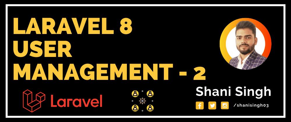Cover image for Laravel User Management - 2