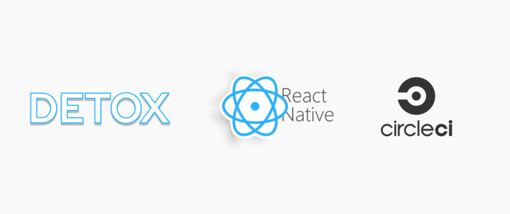 Cover image for React native end to end testing on CircleCI