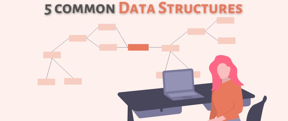 Cover image for 5 Common Data Structures