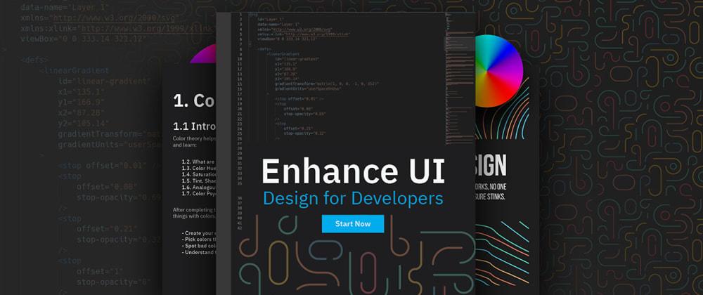 Cover image for Enhance UI - Design for Developers