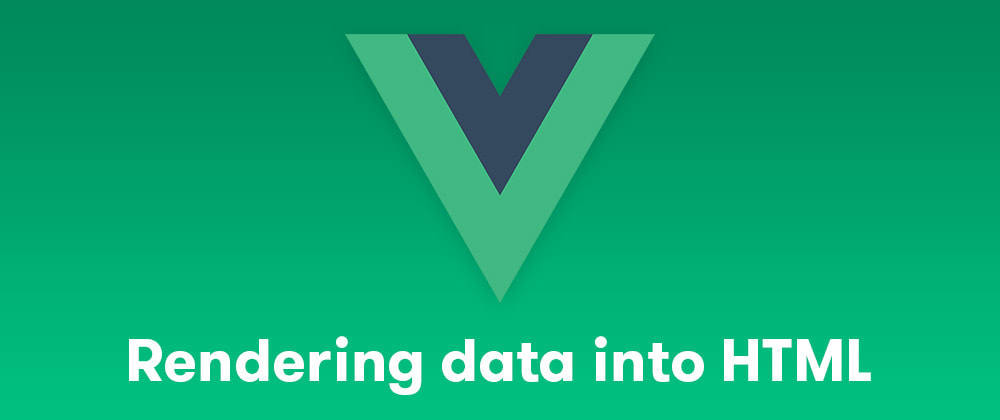 Cover image for Vue.js cheat sheet: Rendering data into HTML