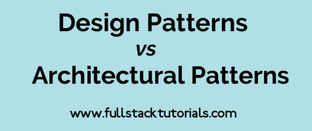 Cover image for Architectural Patterns vs Design Patterns