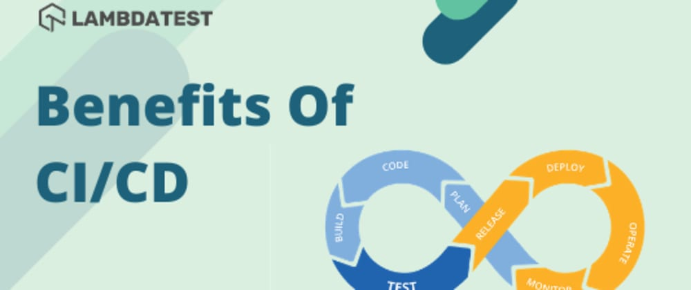Cover image for Top 13 Benefits of CI/CD You Should Not Ignore