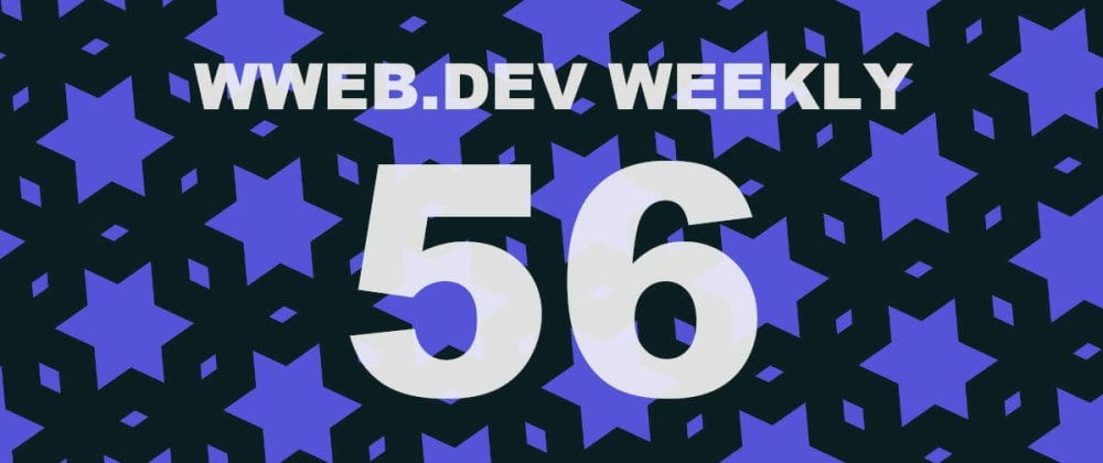 Cover image for Weekly web development update #56
