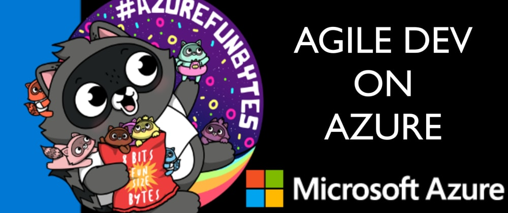 Cover image for AzureFunBytes Reminder - 02/18/2021 2PM EST - Agile Development with @AbelSquidHead