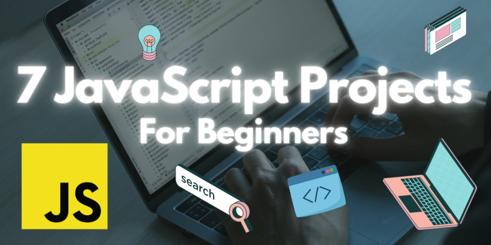 7 JavaScript Projects For Beginners - DEV Community