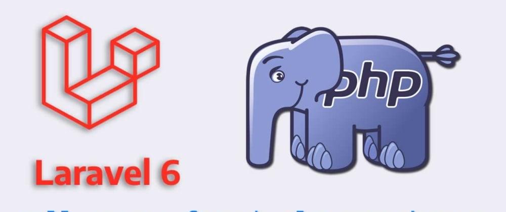 Cover image for Laravel 6 PHP Framework Tutorial - Full Course for Absolute Beginners