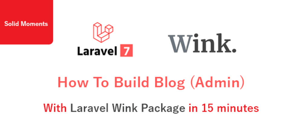 Cover image for How To Build Blog With Laravel Wink Package in 15 minutes