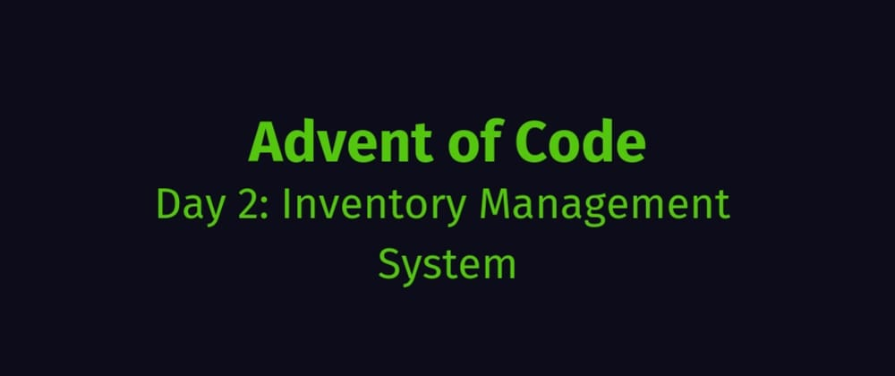 Cover image for AoC Day 2: Inventory Management System