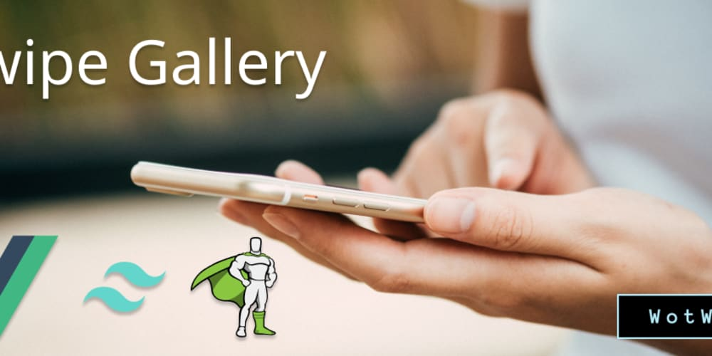 Swipe Gallery using Vue js & Tailwind - WotW - DEV Community