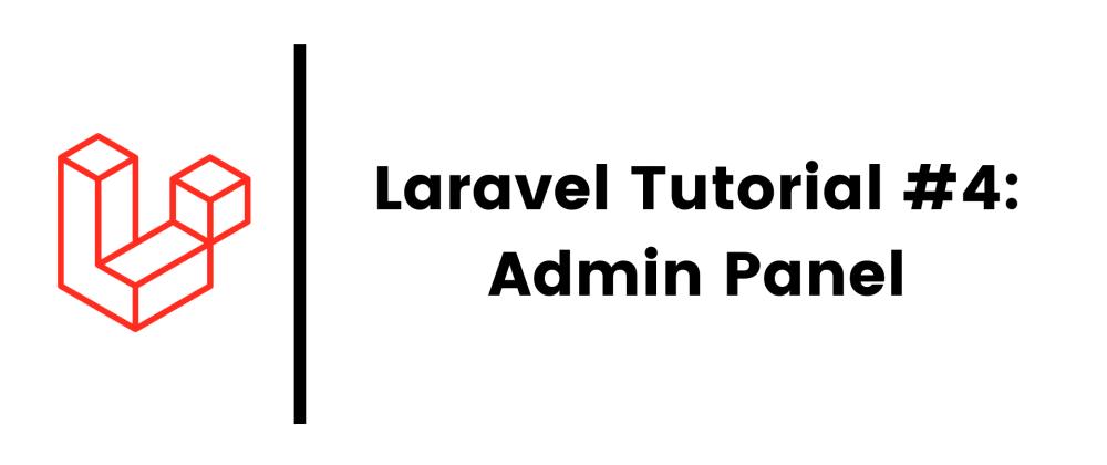 Cover image for Laravel 8 Tutorial #4: Admin Panel