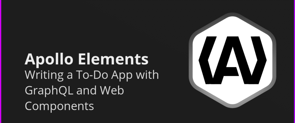 Cover image for Writing a To-Do App with GraphQL and Web Components