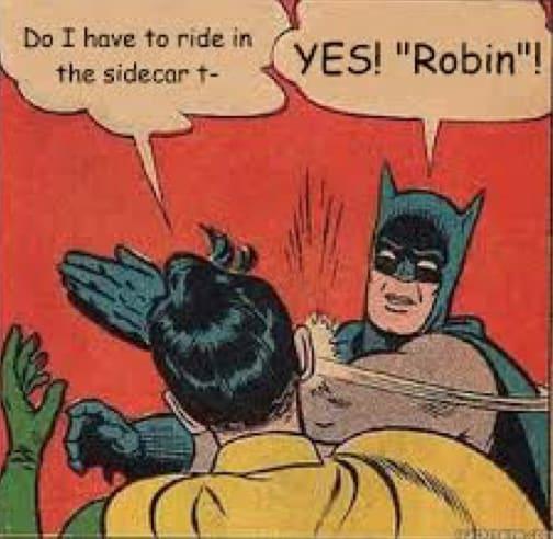 Robin is in sidecar