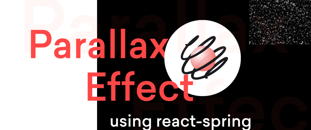 Cover image for Creating a parallax effect using react-spring