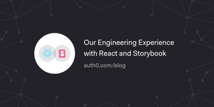 Our Engineering Experience with React and Storybook