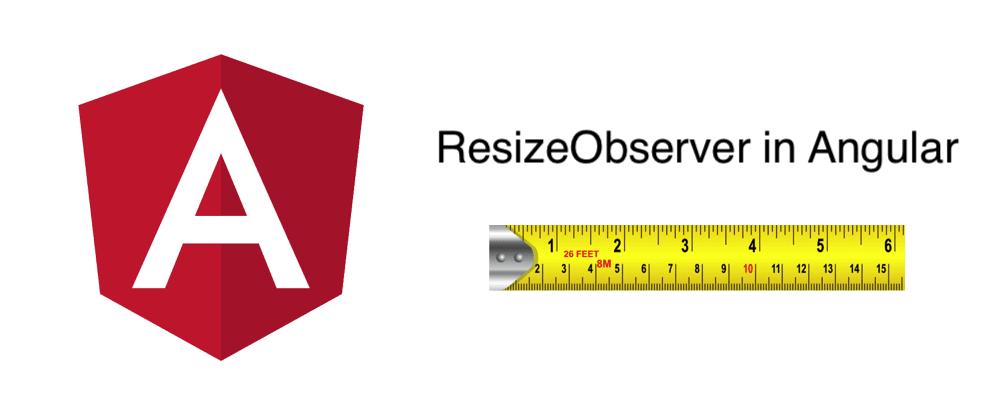 Cover image for ResizeObserver in Angular