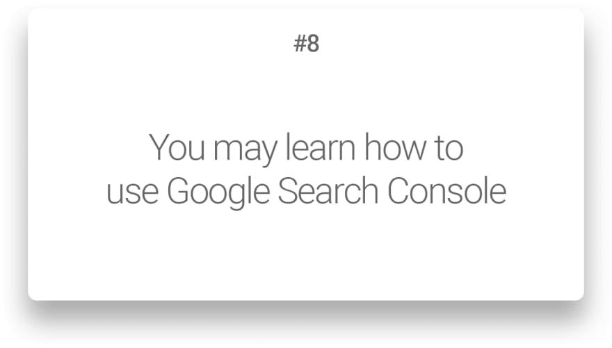 You may learn how to use Google Search Console