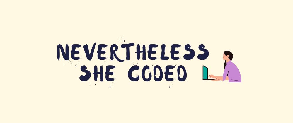 Cover image for Nevertheless She Coded: Brenda Michelle mom of 3 breaking into tech
