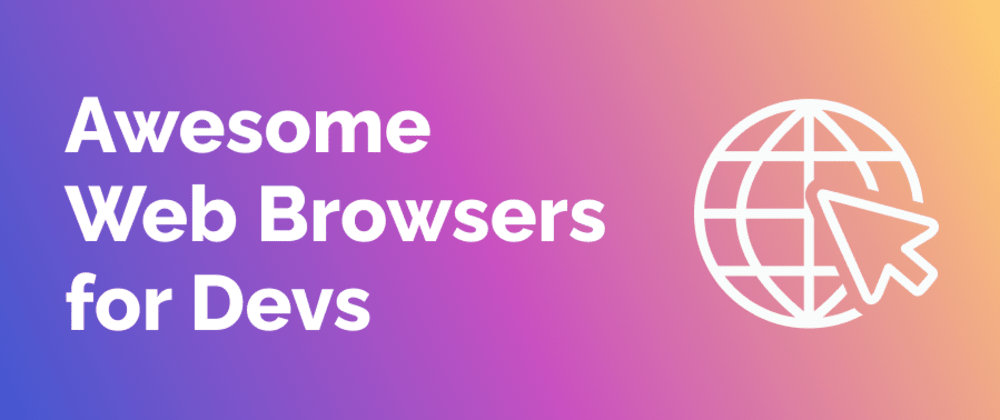 Cover Image for 5 Awesome Web Browsers For Developers