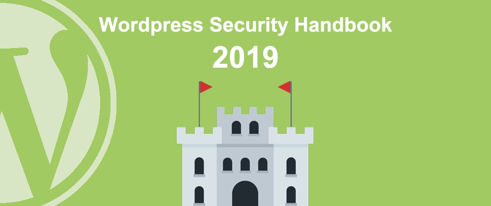 Cover image for The Wordpress Security Handbook 2019 - Part 2: Protect access and sessions