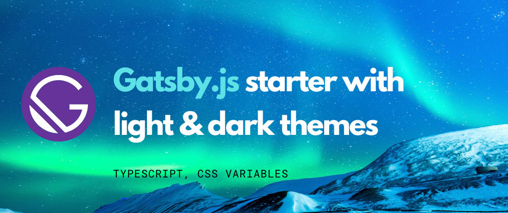 Cover image for Gatsby.js starter with light/dark themes based on CSS variables (TypeScript)