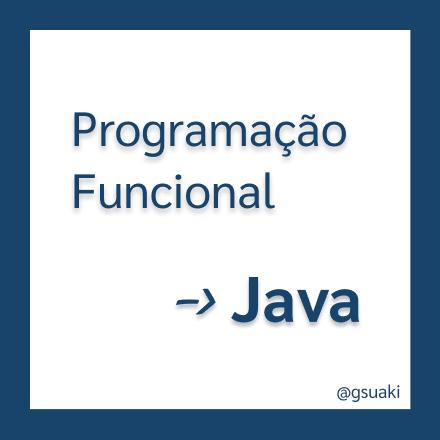 Programação Funcional em Java