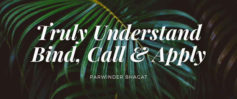 Cover image for Truly Understand Bind, Call & Apply