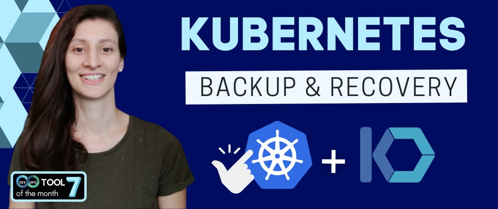 Cover image for Kubernetes Backup & Restore made easy!